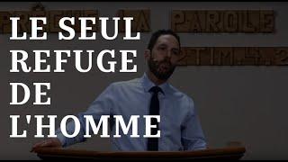 LE SEUL REFUGE DE L'HOMME