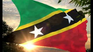 The Royal and National Anthem of Saint Kitts and Nevis