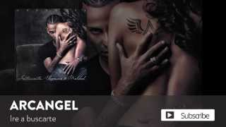 Iré a Buscarte (Audio) - Arcangel  (Video)
