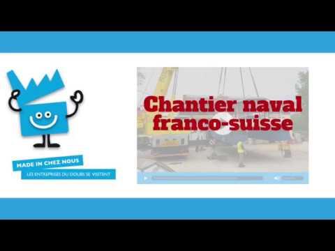 Le chantier naval franco-suisse (CNFS) au coeur des montagnes du Jura