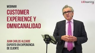 Webinar Customer Experience Y Omnicanalidad - Juan Carlos Alcaide - LIDlearning