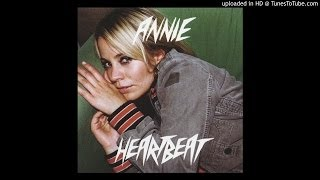 [HQ] Annie - Heartbeat (Alan Braxe Remix)