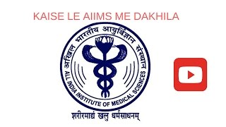 AIIMS ME KAISE LE ONLINE DAKHILA  |  FUN TUTORIAL  | EASY STEPS