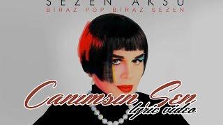 Sezen Aksu - Canımsın Sen (Lyrics Video)