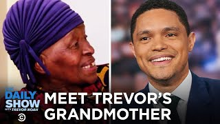 Trevor Interviews His Grandmother and Brings Back Stories from Soweto | The Daily Show