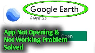 How to Fix Google Earth Not Opening & Not Working Problem Solved