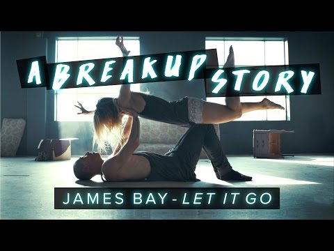 James Bay – Let It Go – Dance | A Breakup Story #DanceOnJamesBay