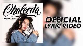 Chaleeda - Pretty Boy [Official Lyric Video]