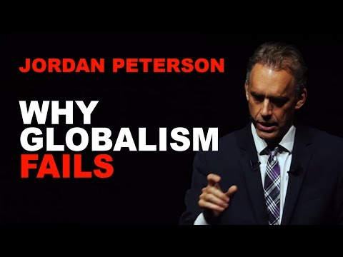 Jordan Peterson: Why Globalism Fails and Nationalism is Relatable