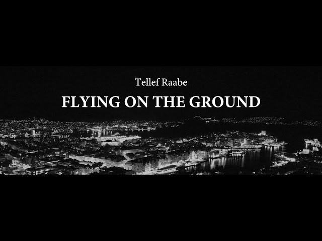 Tellef Raabe – flying on the ground