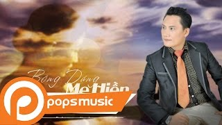 Bóng Dáng Mẹ Hiền | Chí Thanh