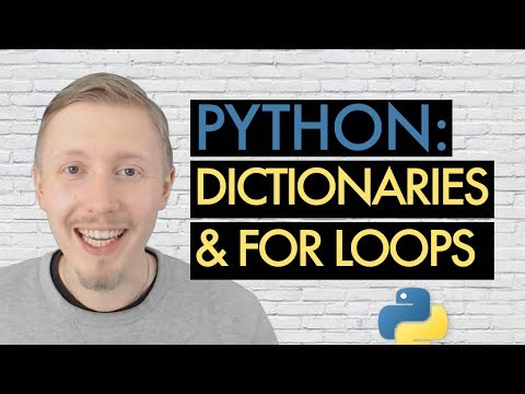 08 Beginner's Guide to Python - Dictionaries and For Loops