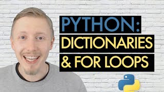 PYTHON DICTIONARIES & FOR LOOPS (Beginner's Guide to Python Lesson 8)