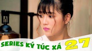 Ký Túc Xá - Tập 27 - Phim Sinh Viên   Đậu Phộng TV