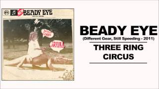 Beady Eye - Three Ring Circus