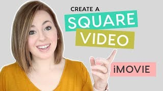 How to make a square video in iMovie