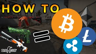 How To Convert CS GO Skins To Cryptocurrencies (Bitcoin, Ethereum, XRP, Litecoin ...)