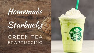 Homemade Starbucks Green Tea Frappuccino