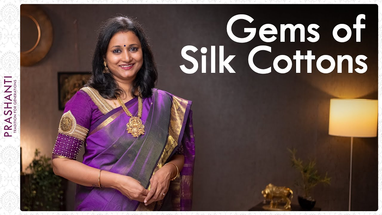 """<p style=""""color: red"""">Video : </p>Gems of Silk Cottons by Prashanti 
