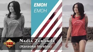 Nadia Zerlinda   Emoh Emoh (Karaoke Version)