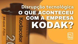 Disrupção tecnológica: o que aconteceu com a empresa Kodak?