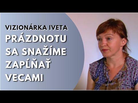 Litmanovská vizionárka Iveta: Varovanie Slovensku: Ľudia nechcú byť, chcú mať