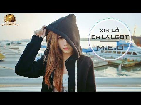 Xin Lỗi Em Là LGBT - M.E.O [Video Lyrics HD]
