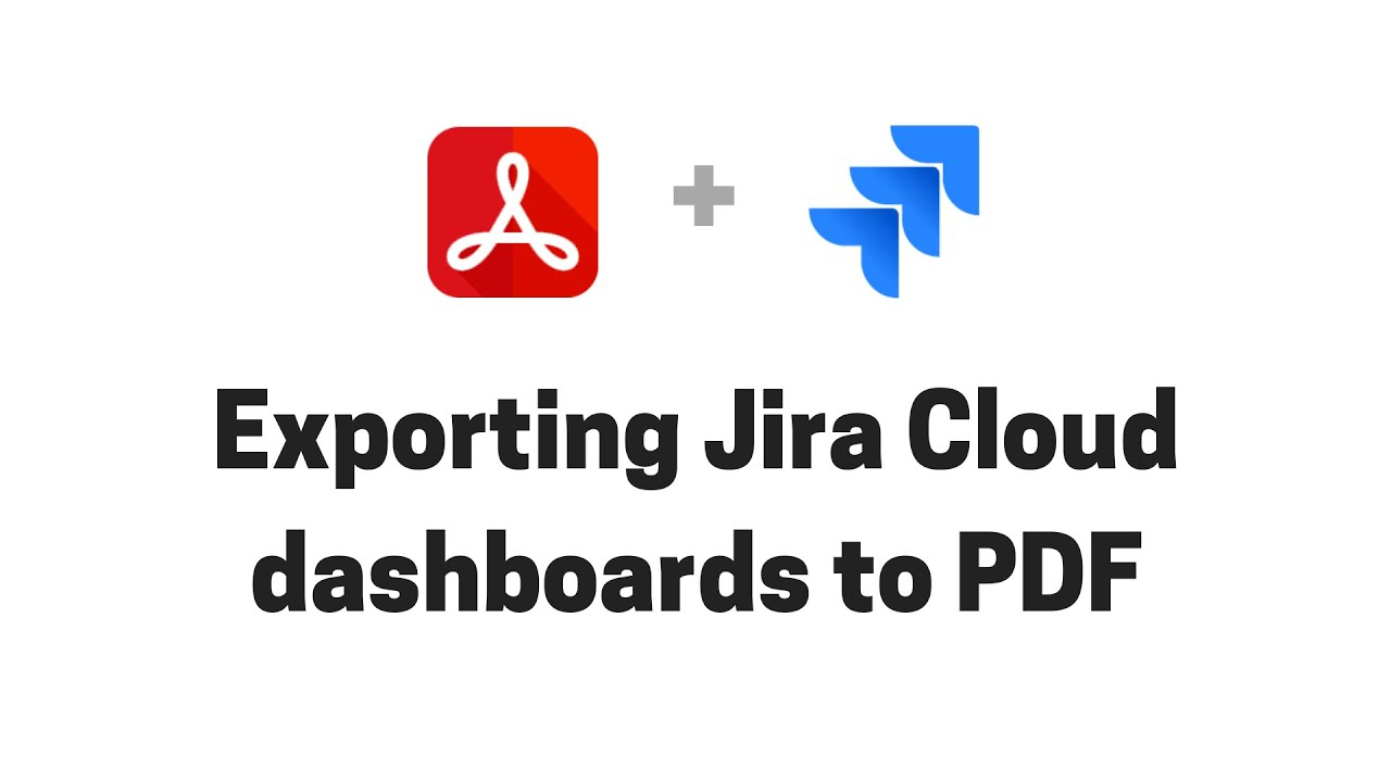 Exporting Jira Cloud dashboards to PDF