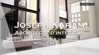 Joseph Karam : Le Géo Trouvetou De Larchitecture Dintérieur.