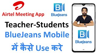 How to use Bluejeans Meeting App on Mobile