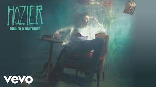 Hozier - Dinner & Diatribes (Official Audio)