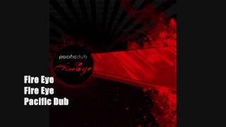 Fire Eye | Pacific Dub