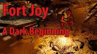 Fort Joy - A Dark Beginning