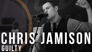 Chris Jamison | Guilty (Acoustic)