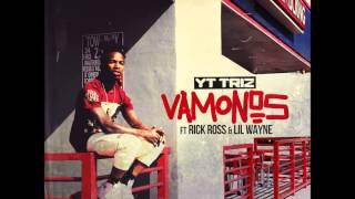 YT Triz ft. Rick Ross & Lil Wayne - Vamonos