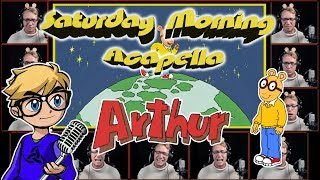 ARTHUR Theme - Saturday Morning Acapella