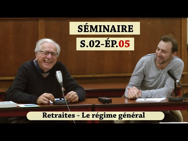Vidéo, Séminaire Mensuel Fevrier 2019 - Les régimes de retraite entre salaire continué et revenu différé