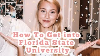 HOW TO GET INTO FLORIDA STATE UNIVERSITY *SAT SCORE, GPA & MORE*