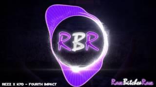 REZZ X KD - FOURTH IMPACT