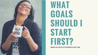Which Goals Should I Start First?