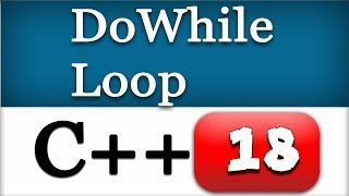 CPP Do While Loop with Example | C++ Video Tutorial