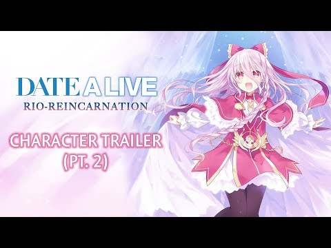 DATE A LIVE: Rio Reincarnation - Character Trailer (Pt. 2) thumbnail