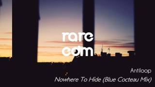 Antiloop   Nowhere To Hide (Blue Cocteau Mix)