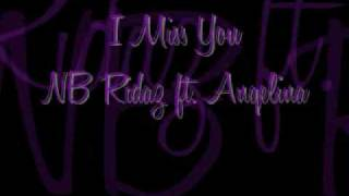 I Miss You - NB Ridaz ft. Angelina