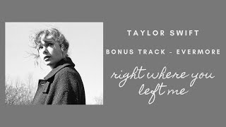 Taylor Swift - right where you left me