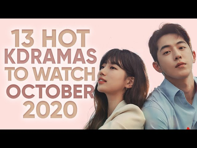 TOP 13 Hottest Korean Dramas To Watch in October 2020 [Ft. HappySqueak]