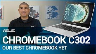 ASUS Chromebook C302: The Ultimate Chromebook
