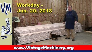 Workday at the Vintage Machinery Shop:  Saturday, Jan. 20, 2018