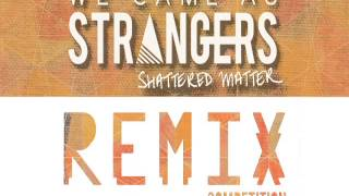 WCAS Shattered Matter Remix - Chantal