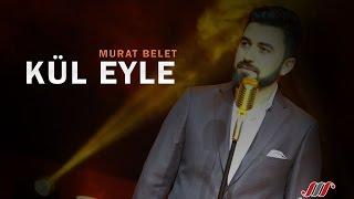 Murat Belet - Kül Eyle